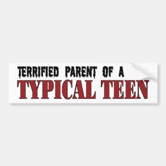 Terrified Parent - Typical Teen Car Bumper Sticker
