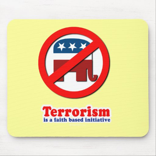 Terrorism is a faith based initiative mouse pad