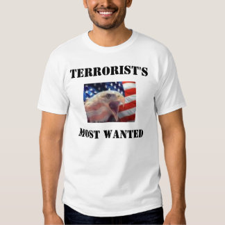 Terrorist's Most Wanted T Shirt