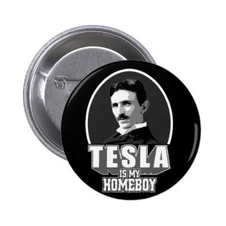 Tesla Is My Homeboy Buttons