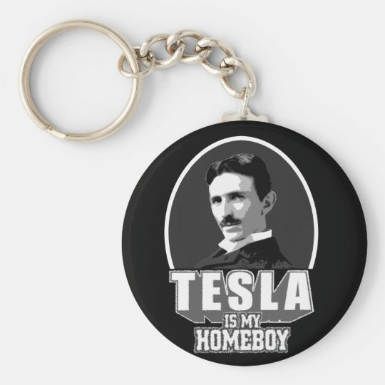 Tesla Is My Homeboy Keychain