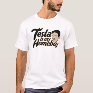 Tesla is my Homeboy T-Shirt