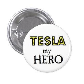 Tesla my Hero Pinback Button