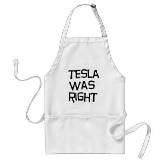 Tesla was right adult apron