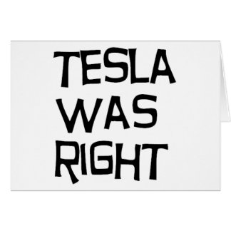 Tesla was right card