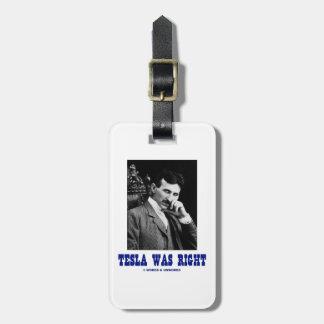 Tesla Was Right (Nikola Tesla) Bag Tag