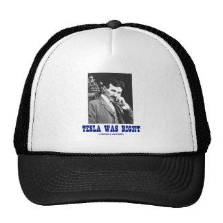 Tesla Was Right (Nikola Tesla) Hat