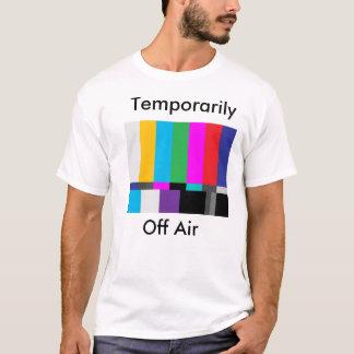test screen, Temporarily, Off Air T-Shirt