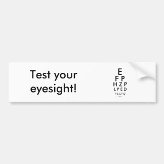 Test your eyesight! bumper sticker