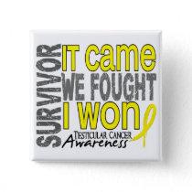 Testicular Cancer Survivor It Came We Fought I Won Pinback Button