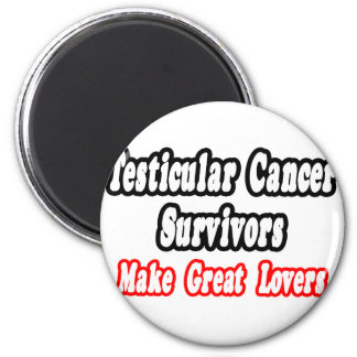 Testicular Cancer Survivors Make Great Lovers 2 Inch Round Magnet