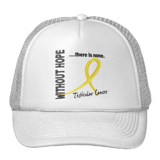Testicular Cancer Without Hope 1 Trucker Hat