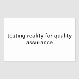 Quality assurance gifts on zazzle testing reality for quality assurance rectangular sticker reheart Images