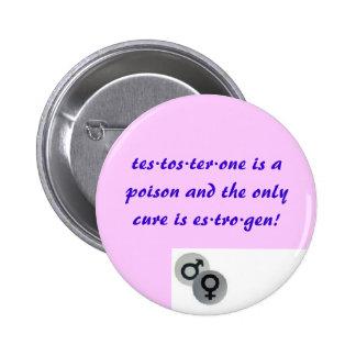 Testosterona contra el estrógeno pin redondo de 2 pulgadas