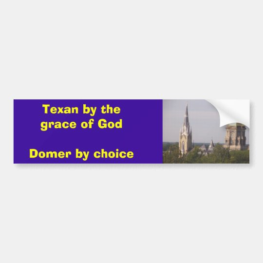 Texan by the grace of Go... - Customized Bumper Sticker