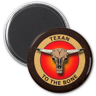 TEXAN TO THE BONE 2 INCH ROUND MAGNET