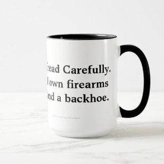TEXAN  Tread Carefully. I own firearms & backhoe. Mug