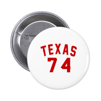 Texas 74 Birthday Designs Button