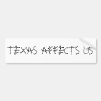 TEXAS AFFECTS US rope Bumper Sticker