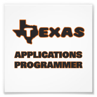 Texas Applications Programmer Photo Print