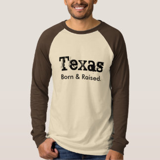 Texas Born & Raised. T-Shirt