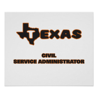Texas Civil Service Administrator Poster