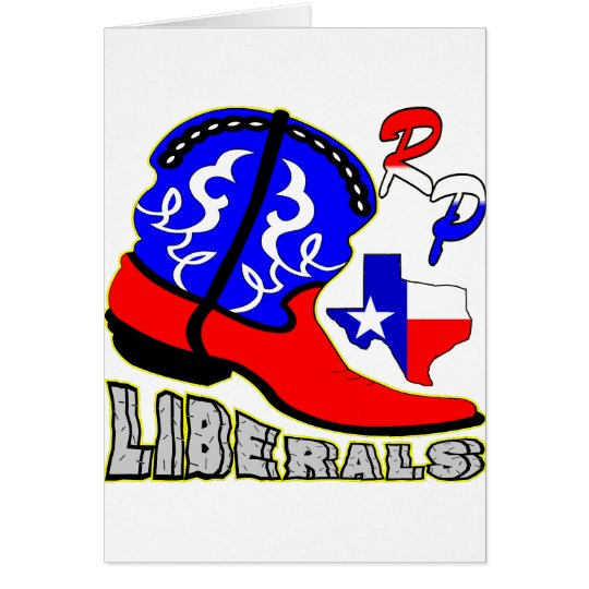 Texas Cowboy Boot Crushing Liberals Card