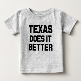 Texas does it better funny baby boy shirt