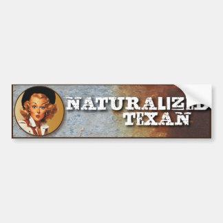 Texas Eclectic : Naturalized Texan! Car Bumper Sticker