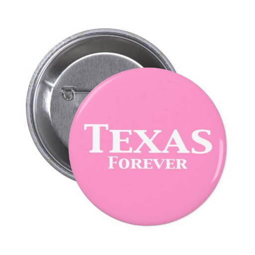 Texas Forever Gifts Pinback Button