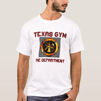 TEXAS GYM FIRE FIGHTER T-Shirt
