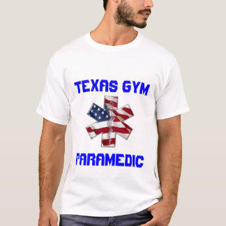 TEXAS GYM PARAMEDIC T-Shirt