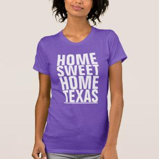 Texas, Home Sweet Home T-Shirt