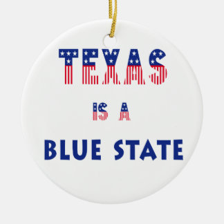 Texas is a Blue State Ceramic Ornament
