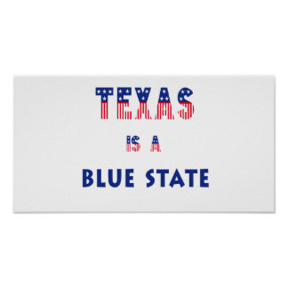 Texas is a Blue State Poster