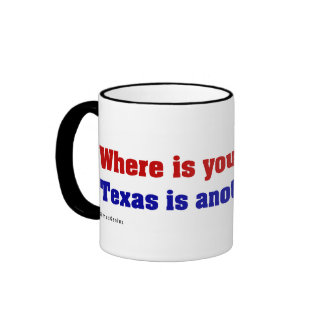 Texas is a completely different country 2 ringer mug
