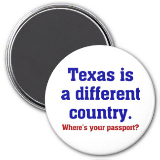 Texas is a different country magnet
