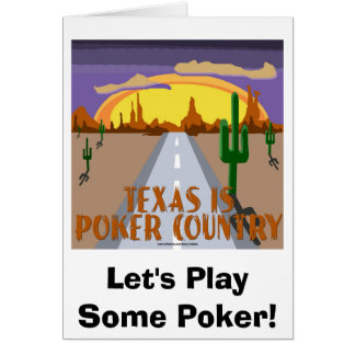 Texas Is Poker Country, Let's Play Some Poker! Greeting Card