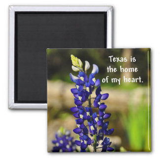 """""""Texas is the Home of My Heart"""" Square Magnet"""