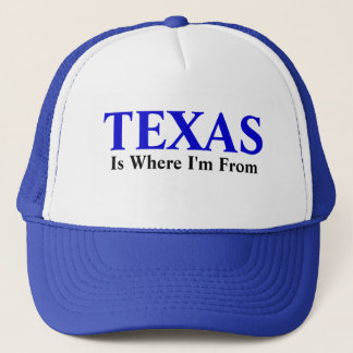 TEXAS, Is Where I'm From Trucker Hat