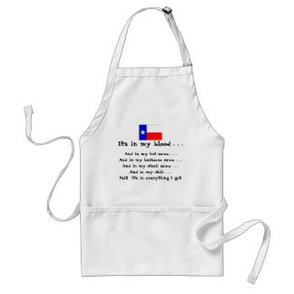 Texas - it's in everything I got! Adult Apron