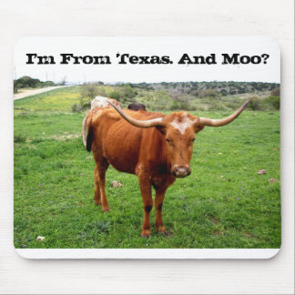 Texas Longhorn With Funny Texas Saying Mouse Pad
