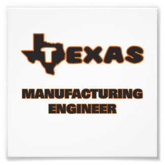 Texas Manufacturing Engineer Photo Print