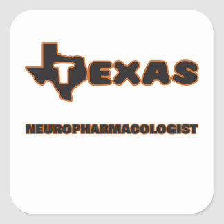 Texas Neuropharmacologist Square Sticker