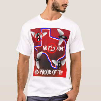 Texas No Fly Zone T-Shirt
