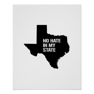 Texas: No Hate In My State Poster