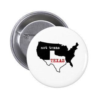 Texas / Not Texas 2 Inch Round Button