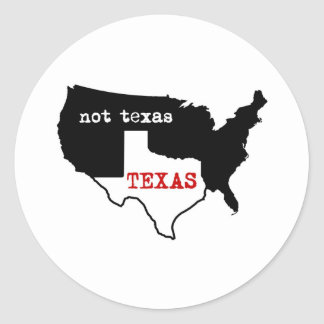 Texas / Not Texas Classic Round Sticker