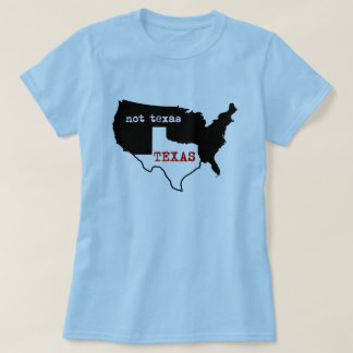 Texas / Not Texas Ladies Shirt