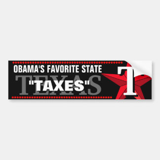 "TEXAS OBAMA'S FAVORITE STATE ""TAXES"" BUMPER STICKER"